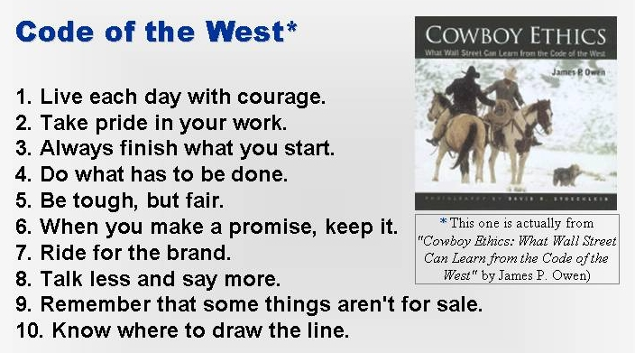 """Cowboy Ethics:  What Wall Street Can Learn from the Code of the West""  by James P.Owen"