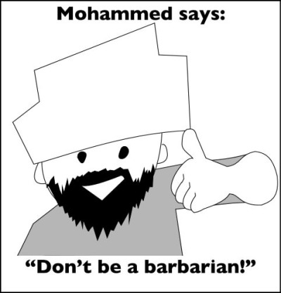 "Mohammed says ""Don't be a barbarian!"""
