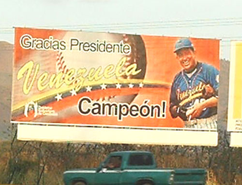 Hugo Chavez Baseball Champion Billboard - Gracias Presidente Venezuela Campeón! Thanks President Venezuela champion!